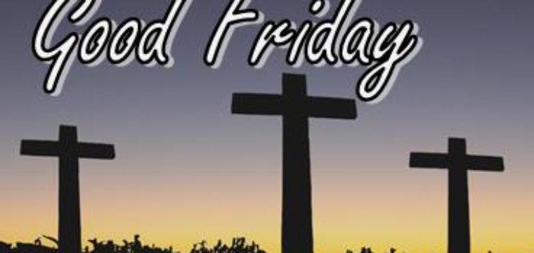 Luke 23:32-34&39-43 (Good Friday Family Service April 10)
