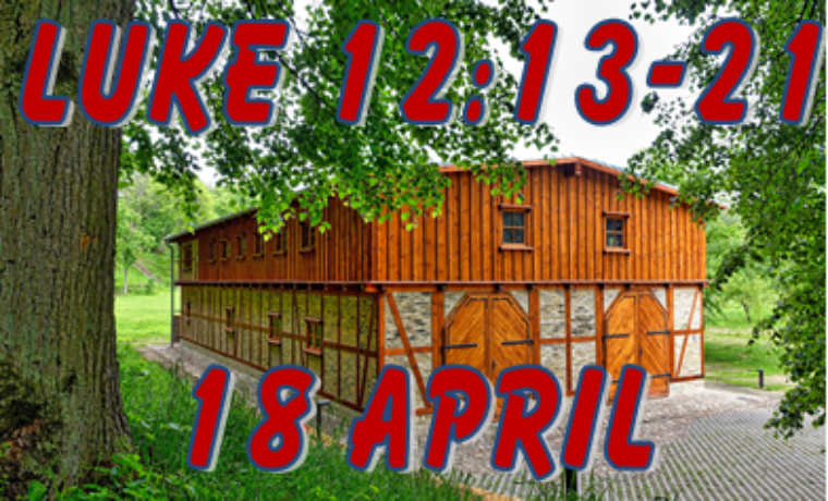 Luke 12: 13-21 (Sunday 18 April)